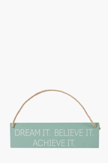 Dream It Believe It Hanging Plaque