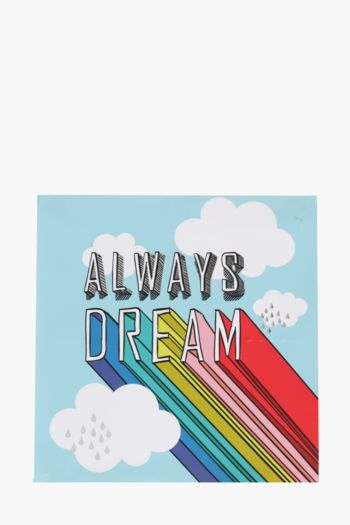 Always Dream Wall Art 40x40cm